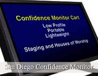 Confidence Monitor unit - copy on the screen - San Diego