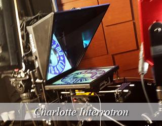 Interrotron setup on set - Charlotte