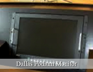 Podium Monitor on podium - Dallas