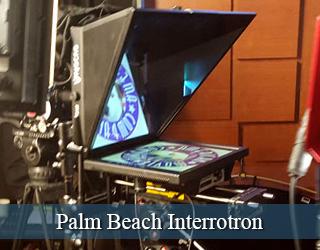 Interrotron setup on set - Palm Beach