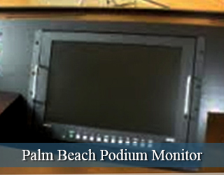 Podium Monitor hidden from view - Palm Beach